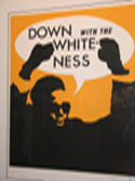 Down with the Whitenss, Copyright 2005, Rupert Garcia